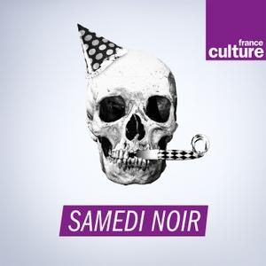Samedi noir by France Culture
