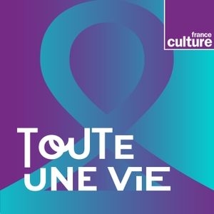 Une vie, une oeuvre by France Culture