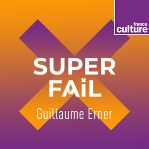 Superfail by France Culture