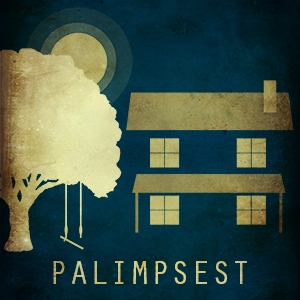 Palimpsest by Jamieson Ridenhour and Hayley Heninger