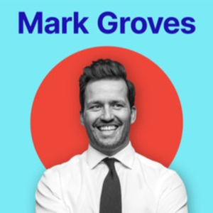 Mark Groves Podcast by Mark Groves
