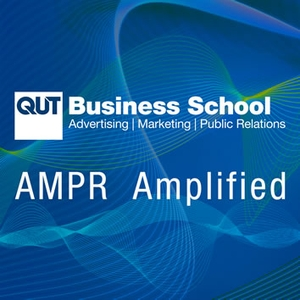 AMPR AMPlified - Informative analysis brought to you by QUT School of Advertising, Marketing and Public Relations by QUT Business School: Advertising, Marketing and Public Relations