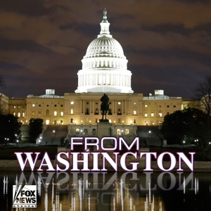 From Washington – FOX News Radio by FOX News Radio