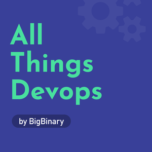 All Things Devops Podcast by BigBinary