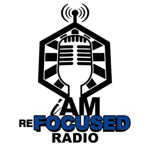 I Am Refocused Radio by I Am Refocused Radio