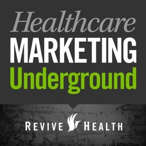 Healthcare Marketing Underground by ReviveHealth