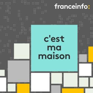 C'est ma maison by France Info