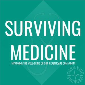 Surviving Medicine by Surviving Medicine