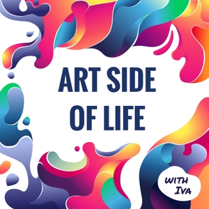 Art Side of Life by Iva Mikles: Artist and Creative Entrepreneur
