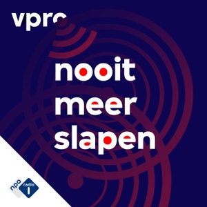 Nooit meer slapen by NPO Radio 1 / VPRO