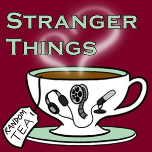 Stranger Things by Random Tea Podcasts