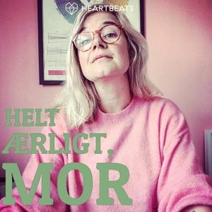 Helt Ærligt Mor by Heartbeats.dk
