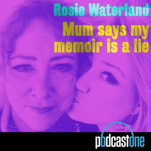 Mum Says My Memoir Is A Lie by PodcastOne Australia