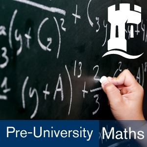 Pre-university Mathematics by The University of Nottingham