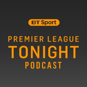 Premier League Tonight Podcast by BT Sport