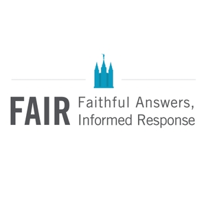 Mormon FAIR-Cast by Hosted by FairMormon