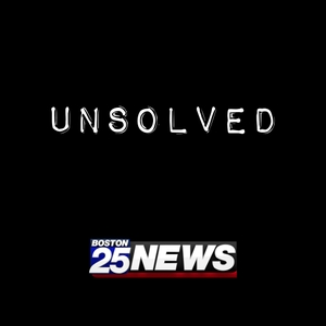 New England's Unsolved by Boston 25 News