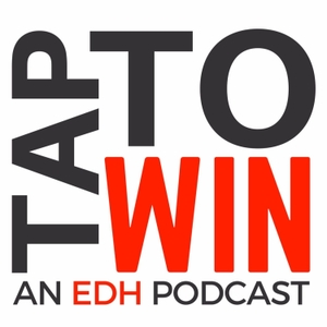 Tap To Win: An EDH Podcast by Tap To Win