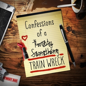 Confessions of a Train Wreck by Phoebe Parsons