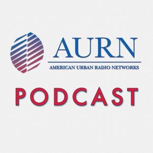 AURN Podcast by American Urban Radio Networks