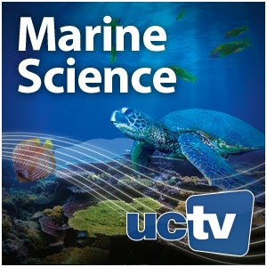 Marine Science (Video) by UCTV