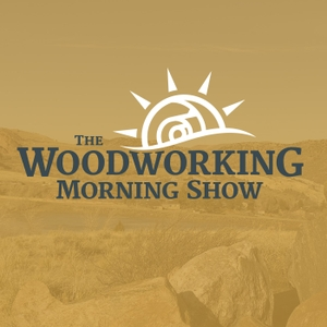 The Woodworking Morning Show (Audio) by The Wood Whisperer