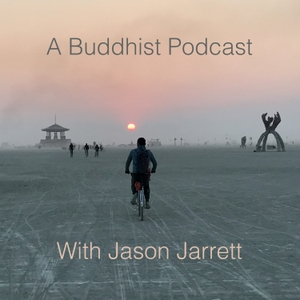 A Buddhist Podcast by Jason Jarrett