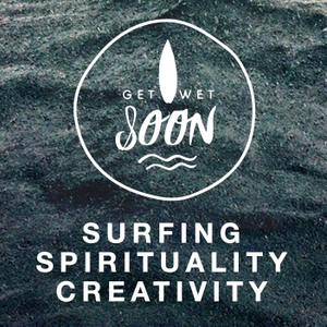 GET WET SOON · Dive into Surfing, Yoga and Creativity by Thomas Zielinski