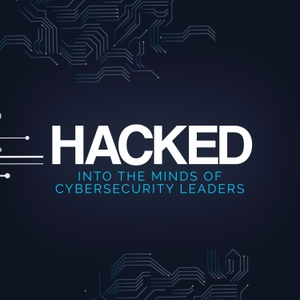 HACKED: Into the minds of Cybersecurity leaders by Talking cybersecurity with nexus IT Security group