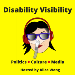 Disability Visibility by Alice Wong: Disability Activist, Media Maker, Consultant