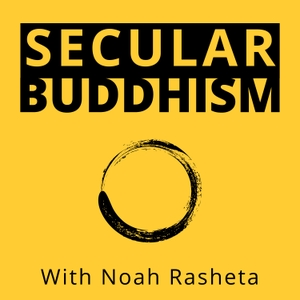 Secular Buddhism by Noah Rasheta
