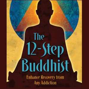 the 12-Step Buddhist Podcast by Darren Littlejohn