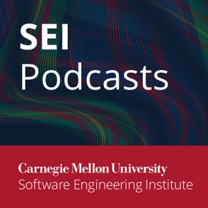 Software Engineering Institute (SEI) Podcast Series by Members of Technical Staff at the Software Engineering Institute