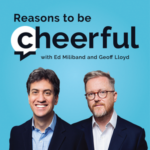 Reasons to be Cheerful with Ed Miliband and Geoff Lloyd by Ed Miliband and Geoff Lloyd