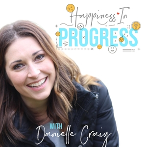 Happiness in Progress by Danielle Craig