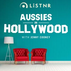 Aussies in Hollywood by LiSTNR