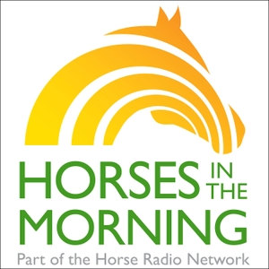 HORSES IN THE MORNING by Horse Radio Network, LLC