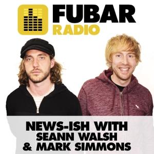 News-ish with Seann Walsh and Mark Simmons by Fubar Radio