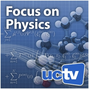 Physics (Video) by UCTV