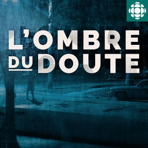 L'ombre du doute by Radio-Canada