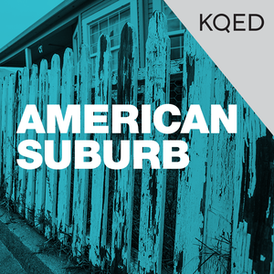 American Suburb by KQED