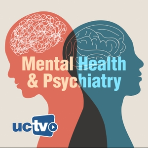 Mental Health and Psychiatry (Audio) by UCTV