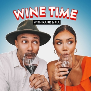 Wine Time with Pia Muehlenbeck and Kane Vato by Kane And Pia Muehlenbeck
