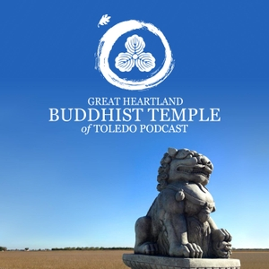 Buddhist Temple of Toledo Podcast by The Toledo Zen Center
