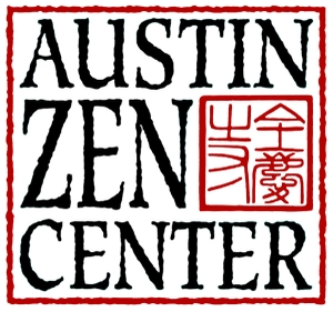 Austin Zen Center Dharma Talks by Austin Zen Center