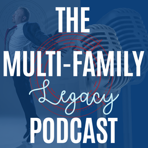 Multifamily Legacy Podcast by Corey Peterson