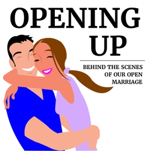 Opening Up: behind the scenes of our open marriage by Nikki & John, a 30-something married couple exploring open relationships, polyamory and non-monogamy