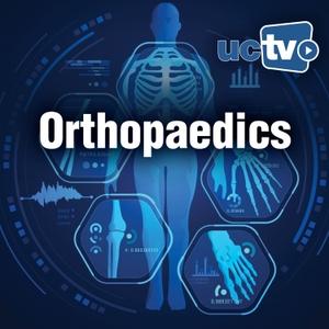 Orthopedics (Audio) by UCTV