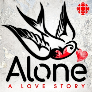 Alone: A Love Story by CBC Podcasts