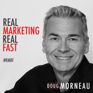 Real Marketing Real Fast by Doug Morneau